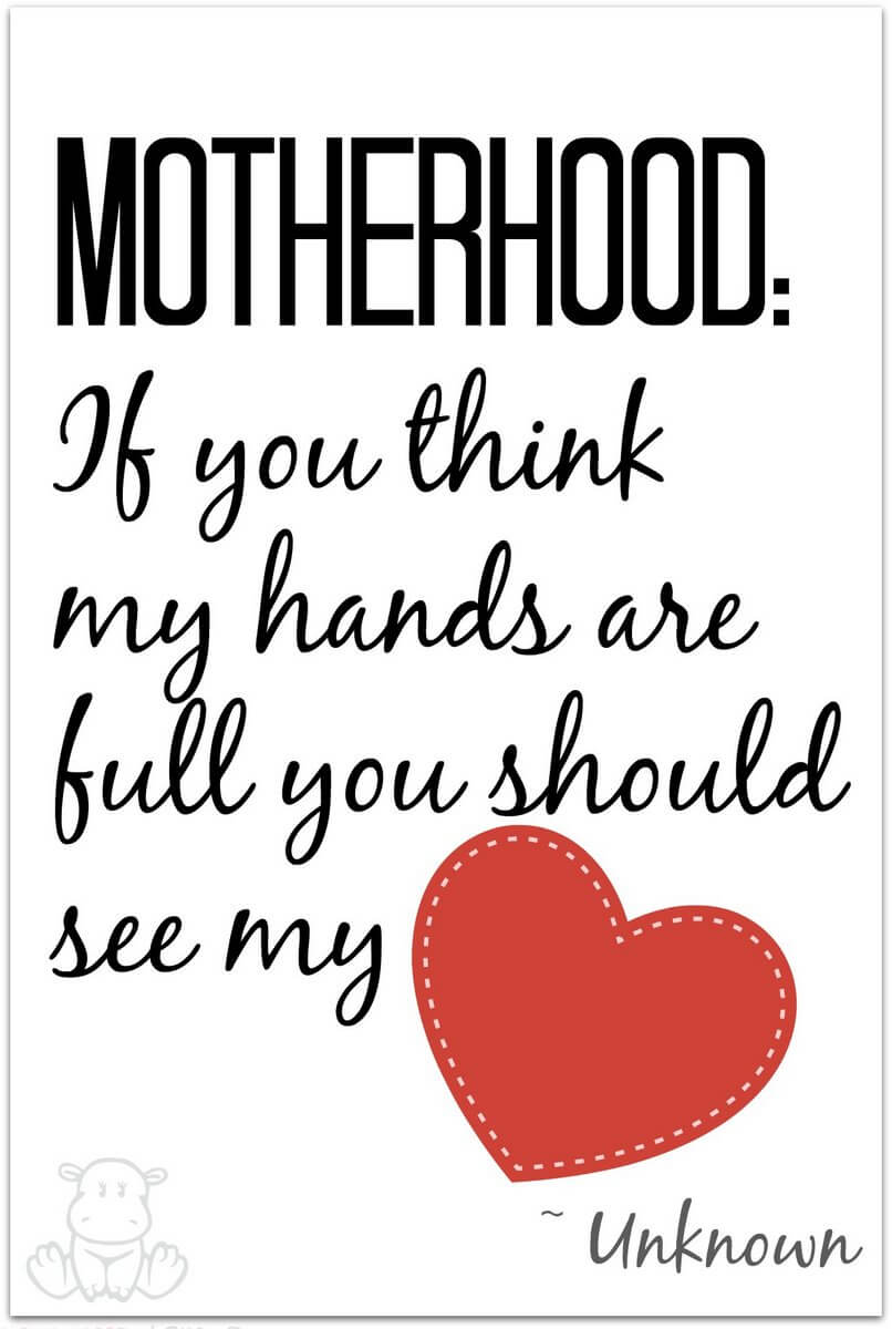Motherhood: If you think my hands are full you should see my heart. ~ Unknown #motherhoodquotes #parentingquotes