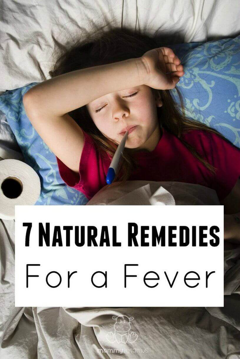 7 Natural Remedies For A Fever - According to a report from the Journal  Pediatrics,