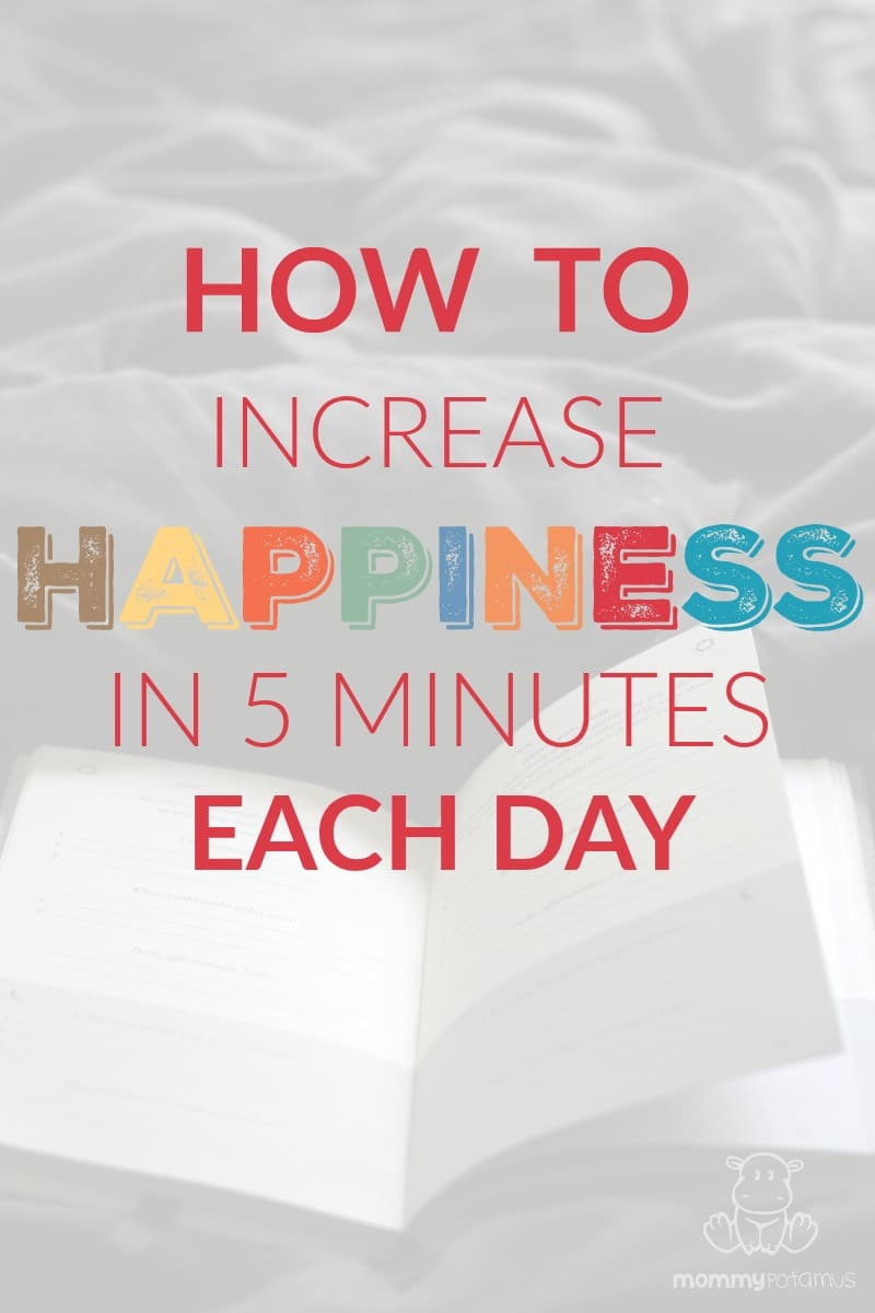 How To Really Increase Happiness In 5 Minutes A Day