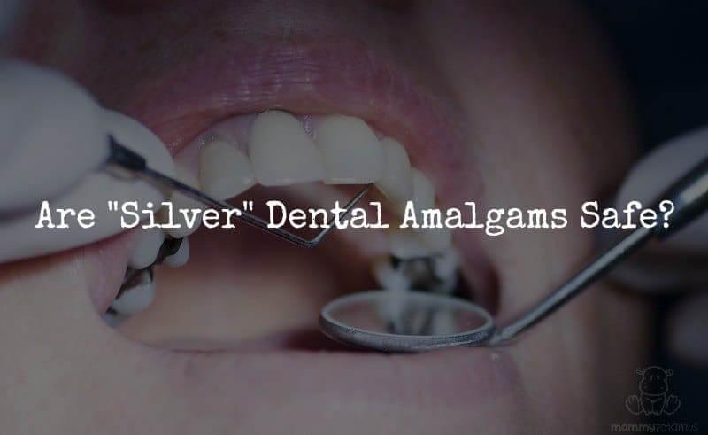 "Are ""Silver"" Dental Amalgams Safe?"