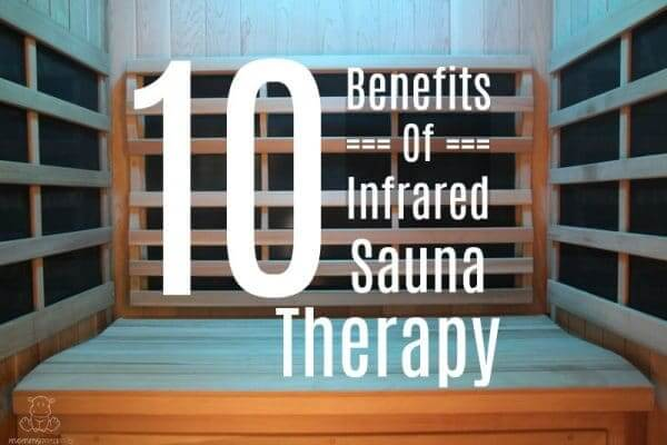 10 Benefits of Infrared Sauna Therapy